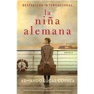 La niña alemana (The German Girl Spanish edition) Novela by Correa, Armando Lucas, 9781501134449