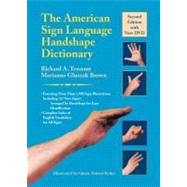 The American Sign Language Handshape Dictionary by Tennant, Richard A., 9781563684449