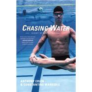 Chasing Water by Ervin, Anthony; Markides, Constantine, 9781617754449