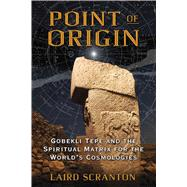 Point of Origin by Scranton, Laird; Scranton, Isaac, 9781620554449