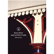 Railway Architecture by Fawcett, Bill, 9780747814450