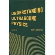 Understanding Ultrasound Physics by Sidney K. Edelman, 9780962644450