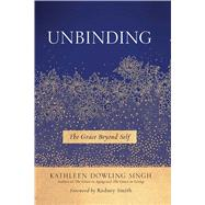 Unbinding by Singh, Kathleen Dowling; Smith, Rodney, 9781614294450