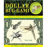 Dollar Bug-gami by Park, Won, 9781626864450