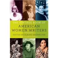 The Vintage Book of American Women Writers by Showalter, Elaine, 9781400034451