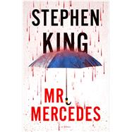 Mr. Mercedes A Novel by King, Stephen, 9781476754451