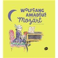 Wolfgang Amadeus Mozart by Walcker, Yann; Voake, Charlotte, 9781851034451