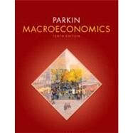 Macroeconomics by Parkin, Michael, 9780131394452