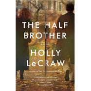 The Half Brother by Lecraw, Holly, 9780307474452