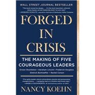 Forged in Crisis by Koehn, Nancy, 9781501174452