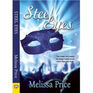 Steel Eyes by Price, Melissa, 9781594934452