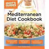 Idiot's Guides The Mediterranean Diet Cookbook: As Easy As It Gets! by Hazime, Denise, 9781615644452