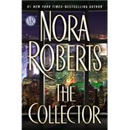 The Collector by Roberts, Nora, 9780399164453