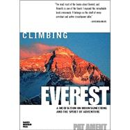 Climbing Everest : A Meditation on Mountaineering and the Spirit of Adventure by Ament, Pat, 9780071364454