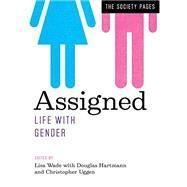 Assigned by Wade, Lisa; Hartmann, Douglas; Uggen, Christopher, 9780393284454