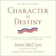 Character Is Destiny by MCCAIN, JOHNSALTER, MARK, 9780812974454