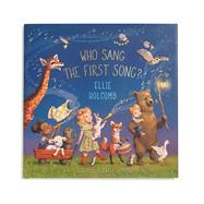 Who Sang the First Song? by Holcomb, Ellie; Harren, Kayla, 9781462794454