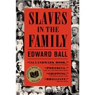 Slaves in the Family by Ball, Edward, 9780374534455
