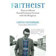 Faitheist by STEDMAN, CHRIS, 9780807014455