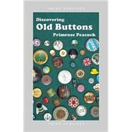 Discovering Old Buttons by Peacock, Primrose, 9780852634455