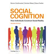 Social Cognition: How Individuals Construct Social Reality by Greifeneder; Rainer, 9781138124455