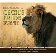 Cecil's Pride: The True Story of a Lion King by Hatkoff, Craig, 9781338034455
