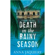 Death in the Rainy Season by Jaquiery, Anna, 9781447244455