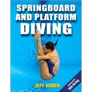 Springboard and Platform Diving by Huber, Jeff, Ph.D., 9781450424455