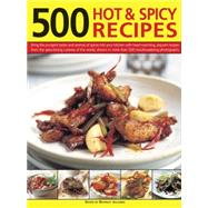 500 Hot & Spicy Recipes: Bring The Pungent Tastes And Aromas Of Spices Into Your Kitchen With Heart-Warming, Piquant Recipes From The Spice-Loving Cuisines Of The World, Shown by Jollands, Beverley, 9781780194455