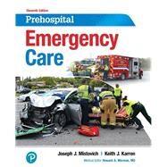 PREHOSPITAL EMERGENCY CARE by Mistovich, Joseph J.; Karren, Keith J., 9780134704456