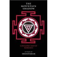 The Mountain Shadow by Roberts, Gregory David, 9780802124456