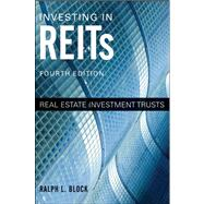 Investing in REITs : Real Estate Investment Trusts by Block, Ralph L., 9781118004456