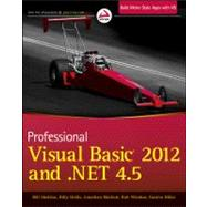 Professional Visual Basic 2012 and .net 4.5 Programming by Sheldon, Bill; Hollis, Billy; Windsor, Rob; McCarter, David; Hillar, Gast?n; Herman, Todd, 9781118314456
