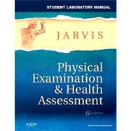 Student Lab Manual for Physical Examination & Health Assessment by Jarvis, Carolyn, 9781437714456