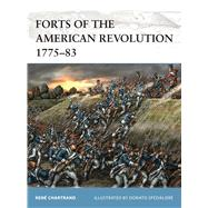 Forts of the American Revolution 1775-83 by Chartrand, René; Spedaliere, Donato, 9781472814456