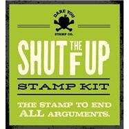 Shut the F Up Stamp Kit by Dare You Stamp Co., 9781604334456