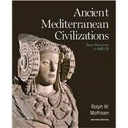 Ancient Mediterranean Civilizations From Prehistory to 640 CE by Mathisen, Ralph W., 9780199384457
