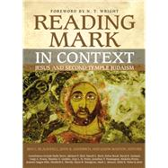 Reading Mark in Context by Blackwell, Ben C.; Goodrich, John K.; Maston, Jason; Wright, N. T., 9780310534457