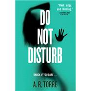 Do Not Disturb by Torre, A. R., 9780316404457