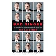 Bad Singer The Surprising Science of Tone Deafness and How We Hear Music by Falconer, Tim, 9781770894457
