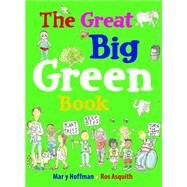 The Great Big Green Book by Hoffman, Mary; Asquith, Ros, 9781847804457