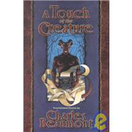 A Touch of the Creature: Unpublished Stories by Beaumont, Charles; Beaumont, Christopher; Matheson, Richard; Parks, Phil, 9781892284457