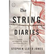 The String Diaries by Jones, Stephen Lloyd, 9780316254458
