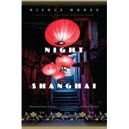 Night in Shanghai by Mones, Nicole, 9780544334458