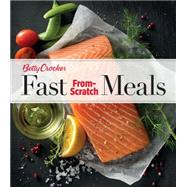 Betty Crocker Fast From-scratch Meals by Crocker, Betty, 9780544714458