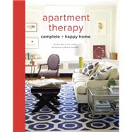 The Apartment Therapy Complete + Happy Home by Ryan, Maxwell; Laban, Janel; Summerville, Heather (CON); Acevedo, Melanie; Stephenson, Meghann, 9780770434458