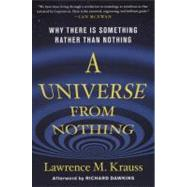 A Universe from Nothing Why There Is Something Rather than Nothing by Krauss, Lawrence M.; Dawkins, Richard, 9781451624458