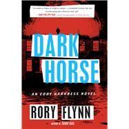 Dark Horse by Flynn, Rory, 9780544944459