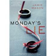 Monday's Lie by Mason, Jamie, 9781476774459