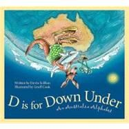 D Is for down Under : An Australia Alphabet by Scillian, Devin, 9781585364459